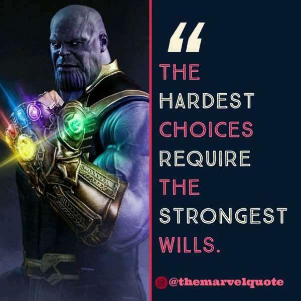 The hardest choices require strongest will