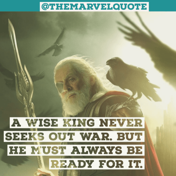 A wise king never seeks out war But he must always ready for it