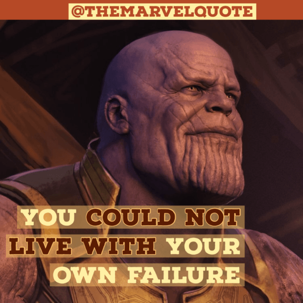 You Could not live with our own Failure
