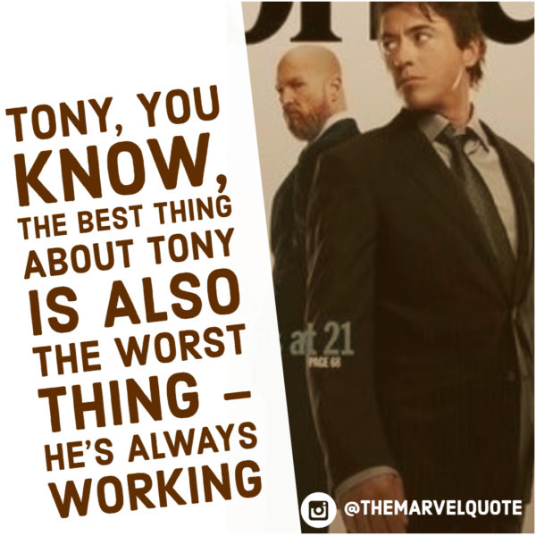 The best and worst thing about Tony is – he's always working.