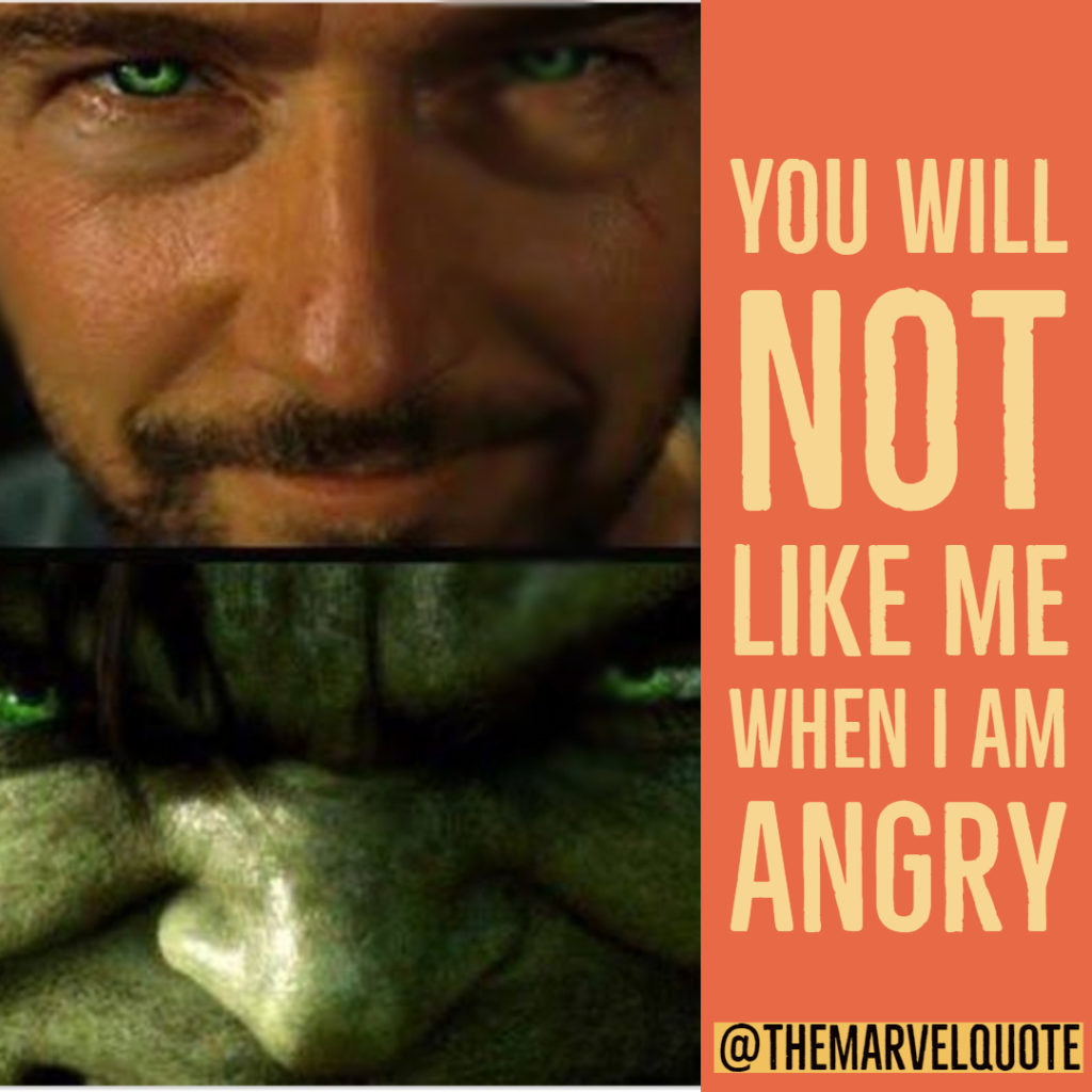 you will not like when am angry hulk quote